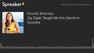 Zig Ziglar Taught Me this Secret to Success