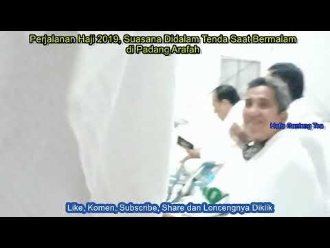 Perjalanan Haji 2019, Suasana Didalam Tenda Saat Bermalam di Padang Arafah
