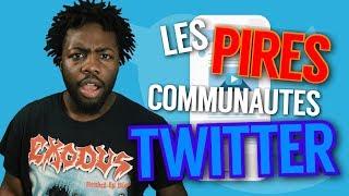 LES PIRES COMMUNAUTÉS TWITTER !