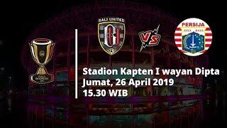 VIDEO Live Streaming 8 Besar Piala Indonesia, Bali United Vs Persija, Jumat (25/4), Pukul 15.30 WIB