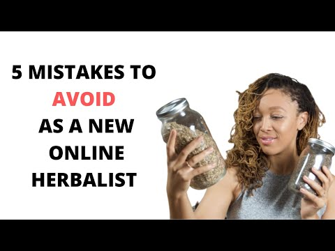 5 Mistakes to AVOID as a new online Herbalist!