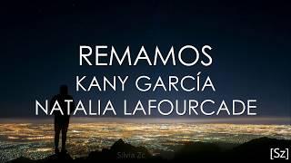 Kany García, Natalia Lafourcade - Remamos (Letra)