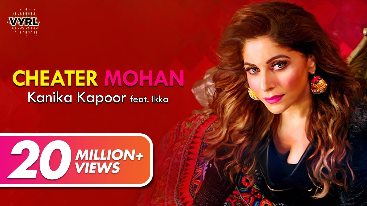 Download: Cheater Mohan (Video Song) - Kanika Kapoor + MP3 ...