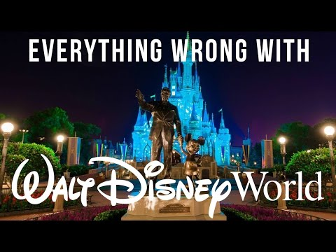 Everything Wrong With Walt Disney World