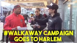 #Walkaway Campaign Goes To Harlem. Here