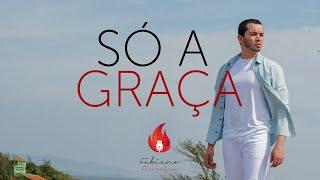 FABIANO FERREIRA | SÓ A GRAÇA (CLIPE OFICIAL) [ 4K ]