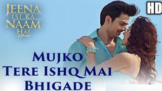 Mujko Tere Ishq Mai Bhigade Full Song_Ankit   - YouTube
