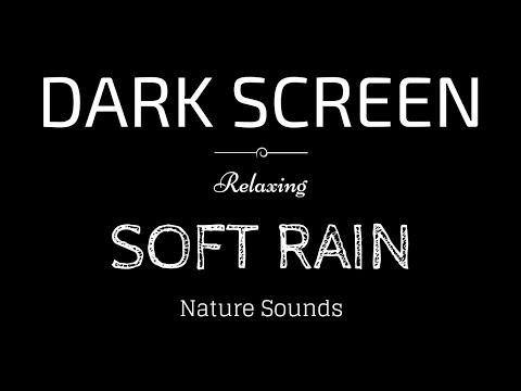 SOFT RAIN Sounds for Sleeping Dark Screen | Sleep and Relaxation | Black Screen