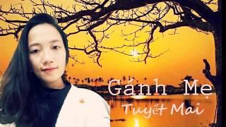 GÁNH MẸ - TUYẾT MAI( Cover)  Bài hát cảm động về Mẹ của nhạc sỹ Quách Been nghe mà thấm thía!