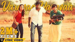Naanum Rowdy Dhaan - Varavaa Varavaa   Lyric Video   Anirudh   Anirudh, Vignesh Shivan