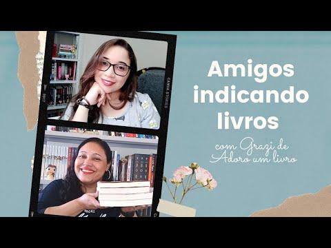 Amigos indicando livros #1: Grazi do Adoro um Livro ??? | Biblioteca da Rô