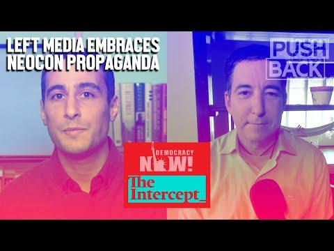 Neocon Now!: Glenn Greenwald on Left media promoting propaganda it once exposed