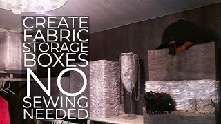 HIDE CLUTTER IN PLAIN SIGHT: Make Fabric Storage Boxes--No Sewing Needed | Cheap Storage Solution