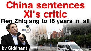 China sentences Xi Jinping's critic Ren Zhiqiang for 18 years in jail - Know What Ren said about Xi?