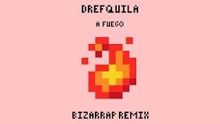 Drefquila   A Fuego🔥(Bizarrap Remix)