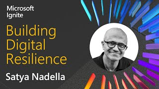 Building digital resilience | Microsoft CEO Satya Nadella