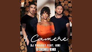 4 Camere (feat. Ami) (DJ Criswell Remix)