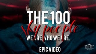 The 100 / The Hundred / Сотня, The 100 || We are who we are
