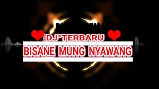 Dj Bisane Mung Nyawang #2019
