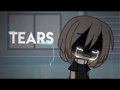 Download Tears [GLMV] Mp4 HD Video and MP3