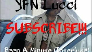YFN Lucci   Been A Minute (Without Missing You) LYRICS IN DESCRIPTION!