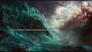 Different World (Ft. Shelley Harland) (Loverush UK 2010 Mix)