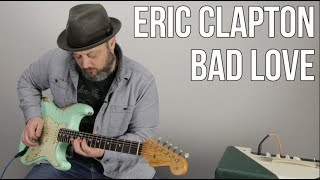 "How to Play ""Bad Love"" by Eric Clapton on Guitar - Guitar Lesson"