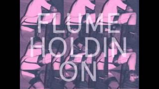Flume - Holdin On [HQ]