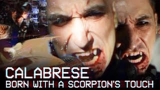 """CALABRESE - """"Born With a Scorpion's Touch"""" [OFFICIAL VIDEO]"""