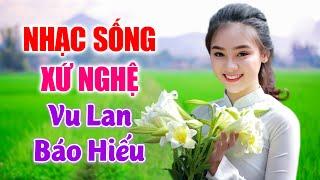 lk-nhac-song-xu-nghe-2020-long-me-chin-thang-muoi-ngay-lk-nhac-song-thon-que-trong-dip-vu-lan
