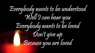 You Are Loved (Don't Give Up) - Josh Groban (lyrics)