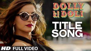 'Dolly Ki Doli' FULL VIDEO Song | Sonam Kapoor | T-series