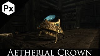 Skyrim Mod Spotlight: Aetherial Crown by Saerileth