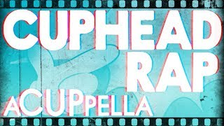 Cuphead Rap ~ A CUPpella [SquigglyDigg & Genuine]