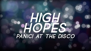 PANIC! At The Disco   High Hopes (Two Friends Remix) Lyric Video