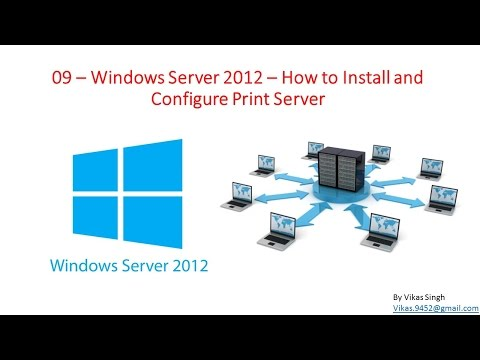 09 – Windows Server 2012 – How to Install and Configure Windows Print Server