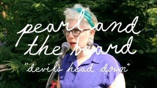 Pearl and the Beard - Devil's Head Down | Welcome Campers