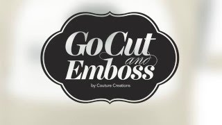 An Introduction To Die Cutting And Embossing With The GoCut And Emboss Machine