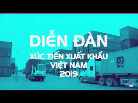 Trailer Diễn đàn Xúc tiến xuất khẩu Việt Nam 2019