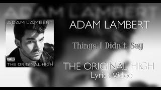 Adam Lambert Things I didin't Say - Lyrics