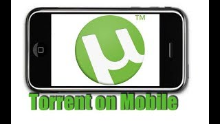 How to Download and use torrent on Mobile