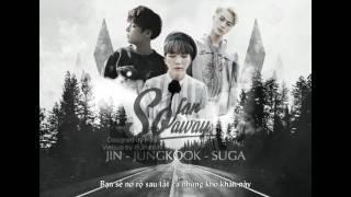 [VIETSUB l JINAHVN] So Far Away - Jin, SUGA, Jungkook Ver