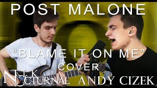 """Post Malone """"Blame It On Me"""" METAL COVER (Andy Cizek & Nik Nocturnal)"""