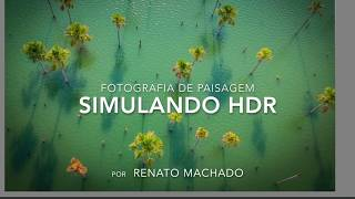 Video novo: Simulando HDR