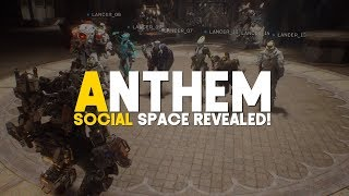 Anthem | New Social Space Revealed!
