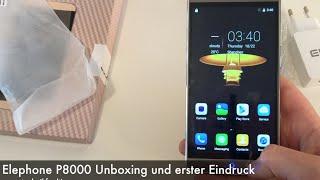 Elephone P8000 Unboxing und erster Eindruck