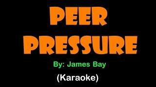 James Bay   Peer Pressure (KARAOKE VERSION)