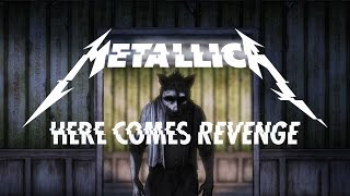 Here Comes Revenge - Metallica  (Video)