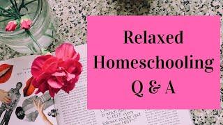 Relaxed Homeschooling Q & A