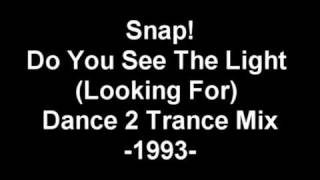 Snap!   Do You See The Light (Looking For) Dance 2 Trance Mix